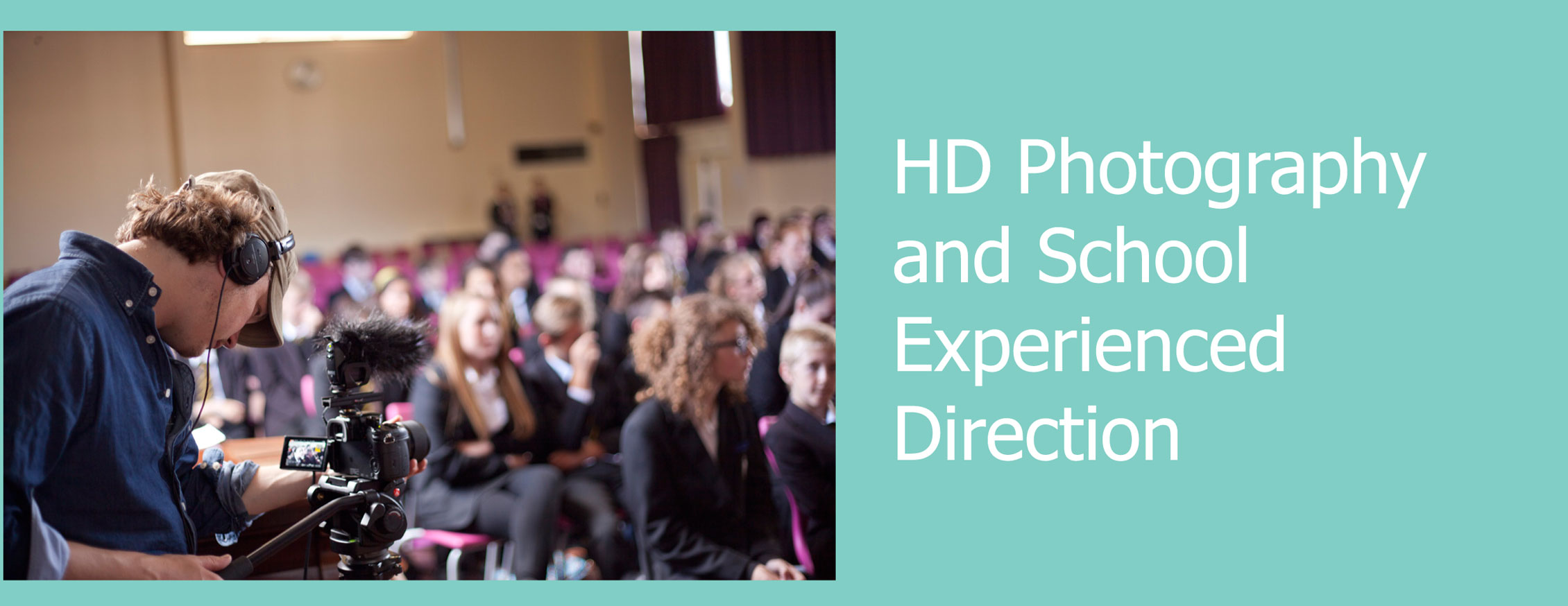 HD photography and school experienced direction